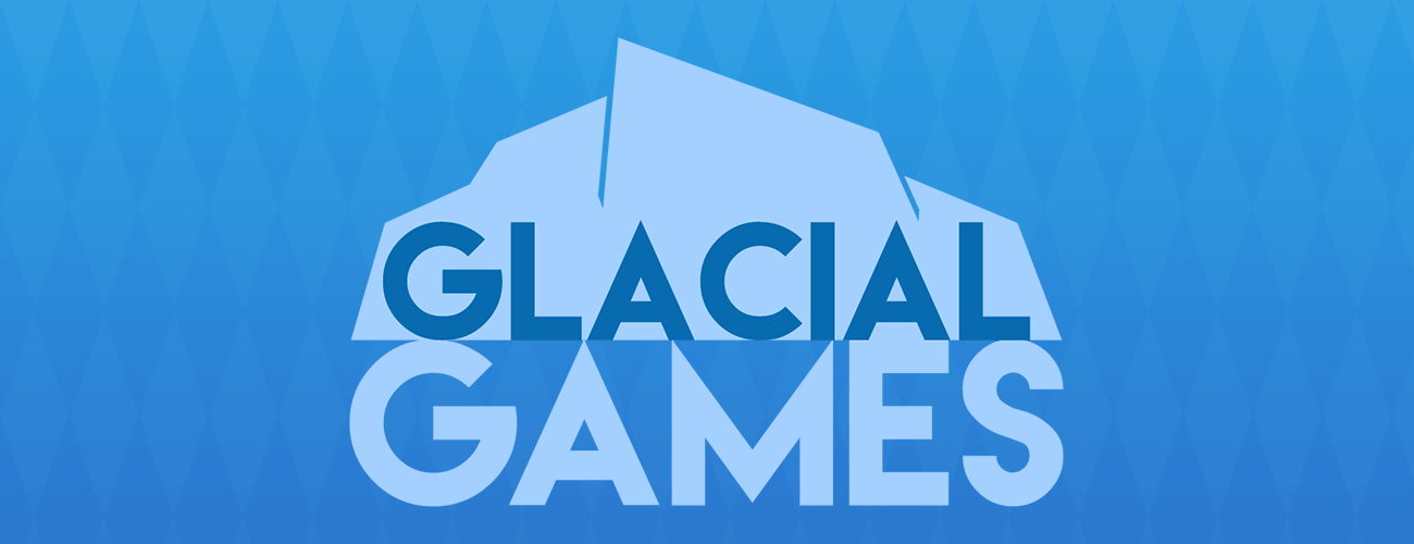 Welcome to Glacial Games